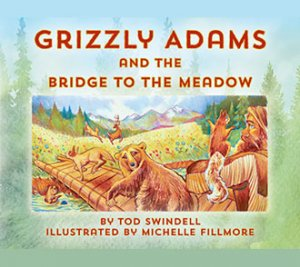 Grizzly Adams and the Bridge to the Meadow cover